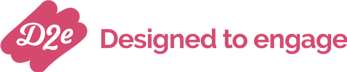 a pink paint stroke with D2E written in white next to Designed to engage written in pink